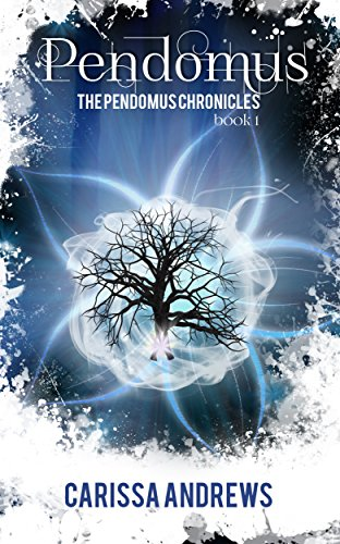 Pendomus: A Dystopian Science Fiction/Fantasy Action & Adventure Series Book 1 (The Pendomus Chronicles) by Carissa Andrews