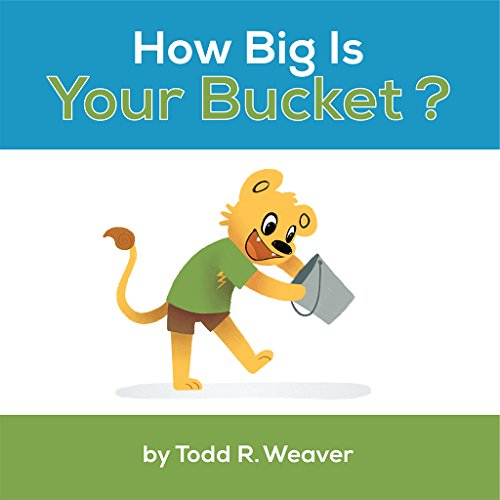 How Big Is Your Bucket? by Todd Weaver