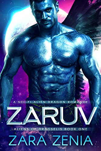 Zaruv: A Sci-Fi Alien Dragon Romance (Aliens of Dragselis Book 1) by Zara Zenia and Natasha Snow