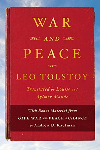 War and Peace: With bonus material from Give War and Peace A Chance by Andrew D. Kaufman by Leo Tolstoy