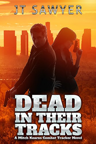 Dead in Their Tracks (Mitch Kearns Combat Tracker Series Book 1) by JT Sawyer and Emily Nemchick