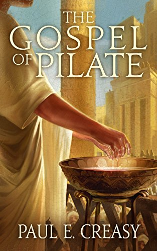 The Gospel of Pilate by Paul E. Creasy