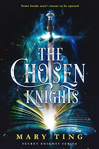 The Chosen Knights (Secret Knights Book 1) by Mary Ting
