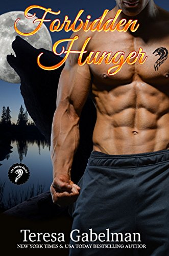 Forbidden Hunger (Lee County Wolves Series)  Book #1 by Teresa Gabelman and Hot Tree Editing