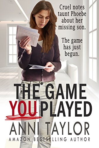 The Game You Played: A Chilling Psychological Thriller by Anni Taylor