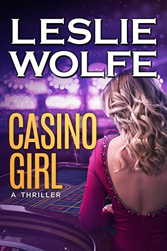 Casino Girl: A Gripping Las Vegas Thriller (Baxter and Holt Book 2) by Leslie Wolfe