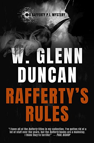 Rafferty's Rules: A Rafferty P.I. Mystery (Rafferty : Hardboiled P.I. Book 1) by W. Glenn Duncan