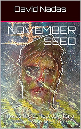 November Seed: It was the perfect day for a worst-case scenario. by David Nadas