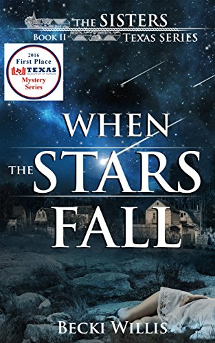 When the Stars Fall (The Sisters, Texas Mystery Series Book 2) by Becki Willis