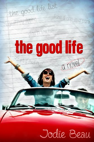 The Good Life by Jodie Beau and Madison Seidler