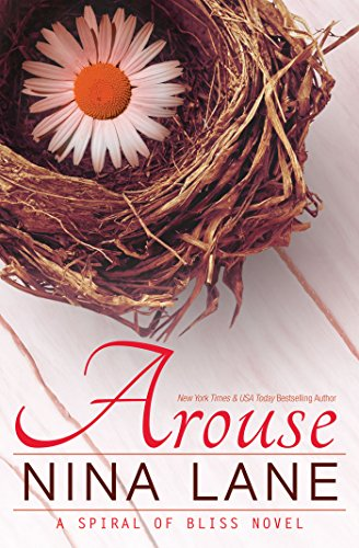 AROUSE (Spiral of Bliss #1) by Nina Lane