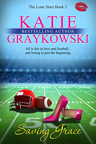 Saving Grace (The Lone Stars Book 2) by Katie Graykowski