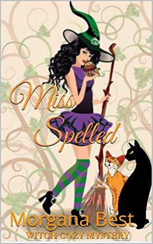 Miss Spelled (The Kitchen Witch Book 1): Witch Cozy Mystery Series by Morgana Best