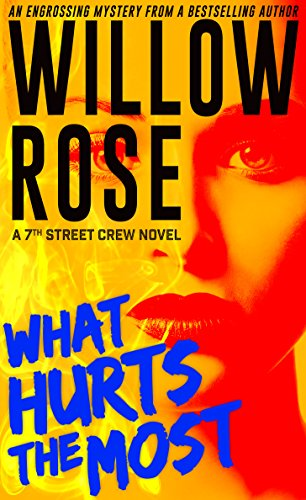 What Hurts the Most: An engrossing, heart-stopping thriller (7th Street Crew Book 1) by Willow Rose