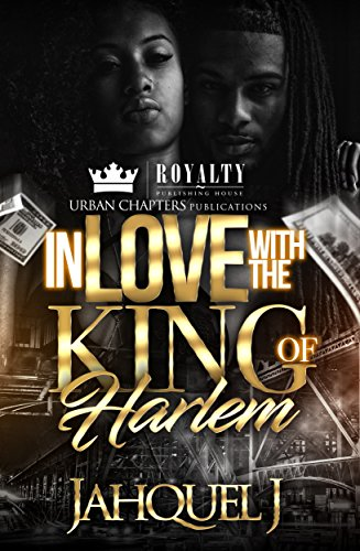 In Love With The King Of Harlem by Jahquel J