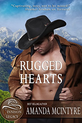 Rugged Hearts (The Kinnison Legacy Book 1) by Amanda McIntyre