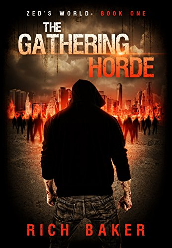 Zed's World Book One: The Gathering Horde by Rich Baker and Sara Jones