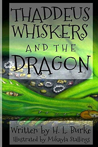 Thaddeus Whiskers and the Dragon by H. L. Burke and Mikayla Rayne