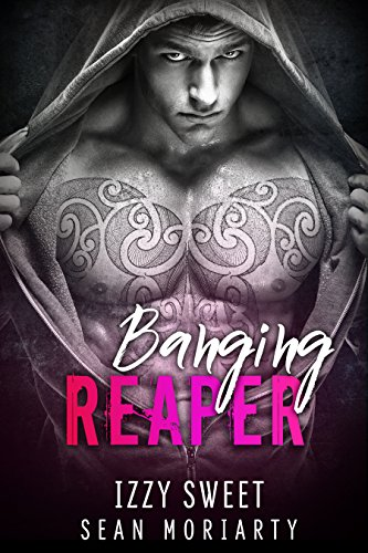 Banging Reaper (Pounding Hearts Book 1) by Izzy Sweet and Sean Moriarty