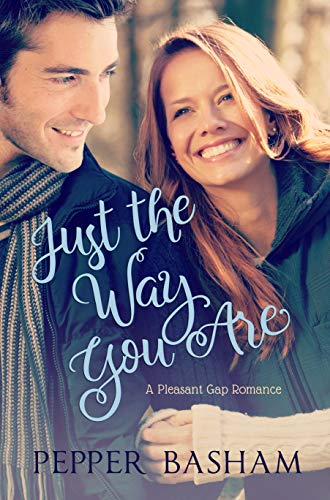 Just the Way You Are (A Pleasant Gap Romance Book 1) by Pepper Basham