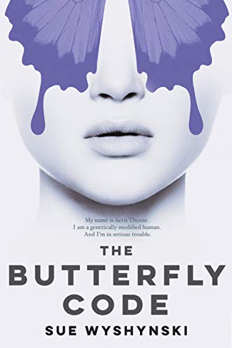 The Butterfly Code: A Page-Turning Thrill Ride by Sue Wyshynski