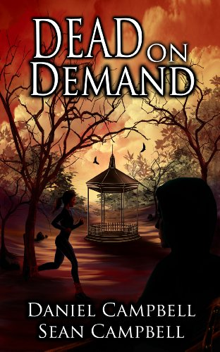 Dead on Demand (A DCI Morton Crime Novel Book 1) by Sean Campbell and Daniel Campbell