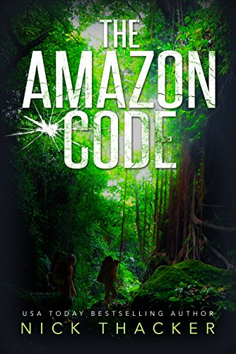 The Amazon Code (Harvey Bennett Thrillers Book 2) by Nick Thacker