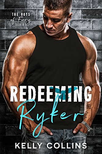 Redeeming Ryker: The Boys of Fury by Kelly Collins