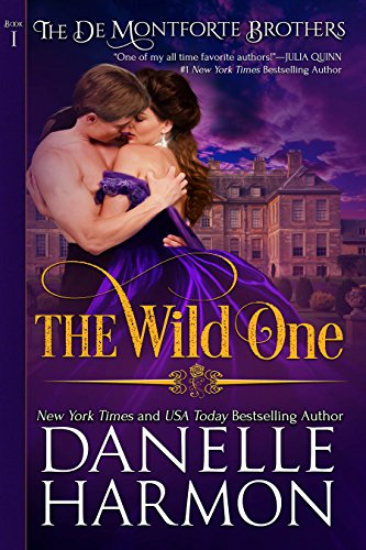 The Wild One (The De Montforte Brothers, Book 1) by Danelle Harmon