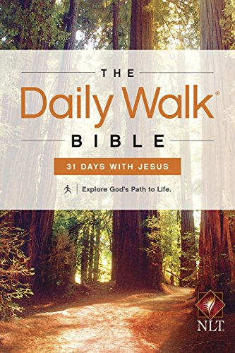 The Daily Walk Bible NLT: 31 Days with Jesus by Walk Thru the Bible