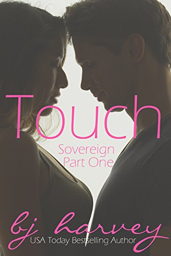 Touch (Sovereign Book 1) by BJ Harvey and Lauren McKellar