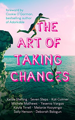 The Art of Taking Chances by Kelsie Stelting and Yesenia Vargas
