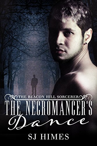 The Necromancer's Dance (The Beacon Hill Sorcerer Book 1) by SJ Himes and Book Cover By Design