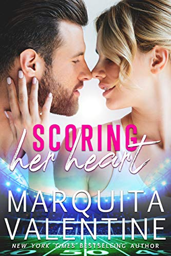 Scoring Her Heart (Scored Book 1) by Marquita Valentine