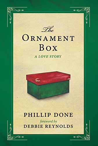 The Ornament Box: A Love Story by Phillip Done and Debbie Reynolds