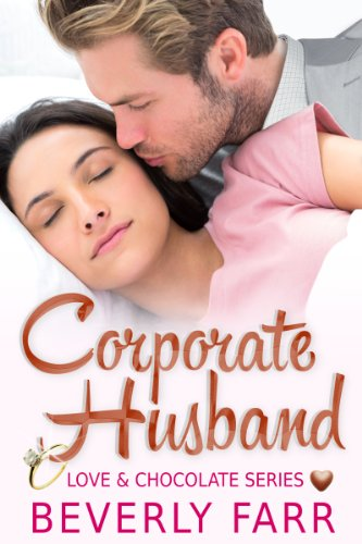 Corporate Husband: A Clean Billionaire Romance (Love and Chocolate Series Book 1) by Beverly Farr