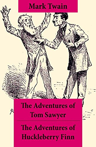 The Adventures of Tom Sawyer + The Adventures of Huckleberry Finn: The Adventures of Tom Sawyer + Adventures of Huckleberry Finn + Tom Sawyer Abroad + Tom Sawyer, Detective by Mark Twain