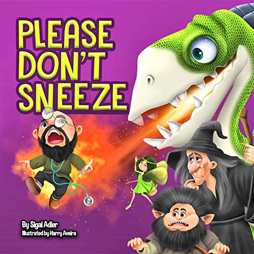 PLEASE DON'T SNEEZE: Teaching Your Child Stay Healthy And Safe (Halloween kids picture bedtime book Book 3) by Sigal Adler
