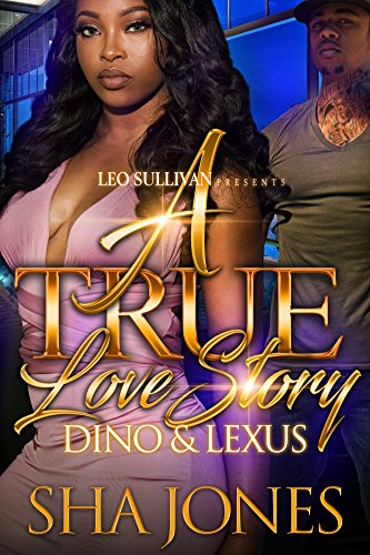 A True Love Story: Dino and Lexus by Sha Jones