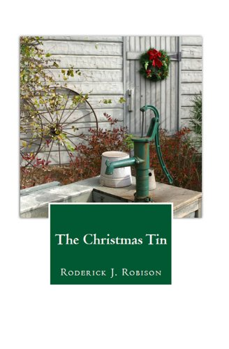 The Christmas Tin (A Holiday Novel) by Roderick J. Robison