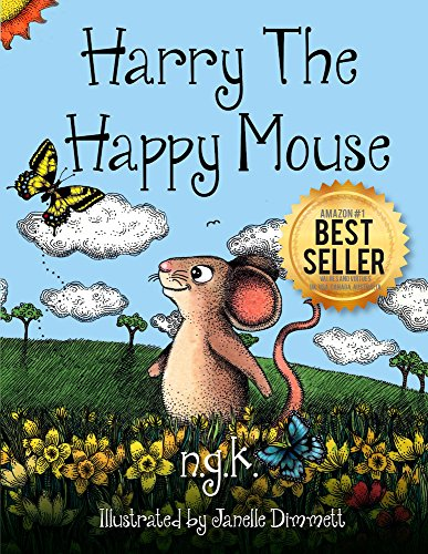 Harry The Happy Mouse: Teaching Children To Be Kind To Each Other. by N K and Janelle Dimmett