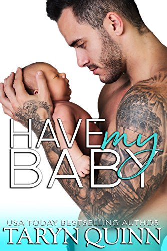 Have My Baby (Dirty DILFs Book 1) by Taryn Quinn