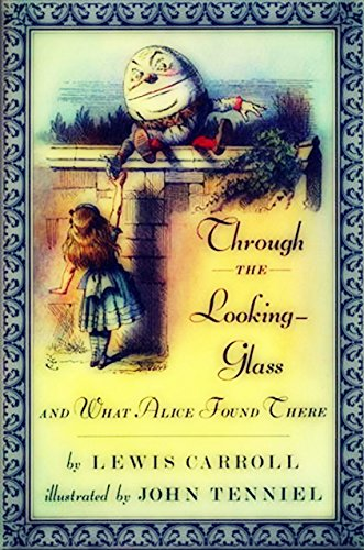 Through the Looking-Glass, and What Alice Found There (Illustrated) by Lewis Carroll