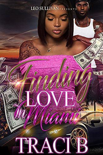 Finding Love in Miami by B, Traci