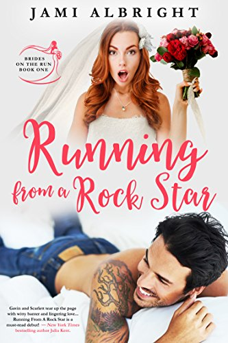Running From A Rock Star (Brides on the Run Book 1) by Jami Albright