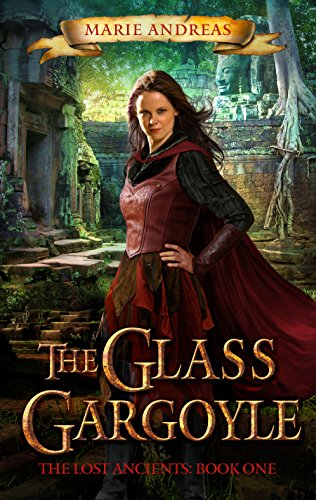 The Glass Gargoyle (The Lost Ancients Book 1) by Marie Andreas