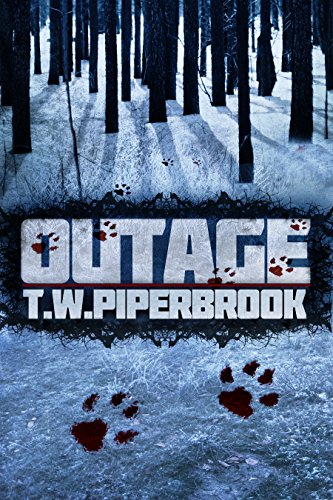 Outage (Outage Horror Suspense Series Book 1) by T.W. Piperbrook