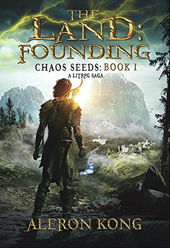 The Land: Founding: A LitRPG Saga (Chaos Seeds Book 1) by Aleron Kong