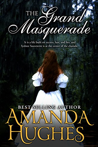 The Grand Masquerade (Bold Women of the 19th Century Series Book 1) by Amanda Hughes