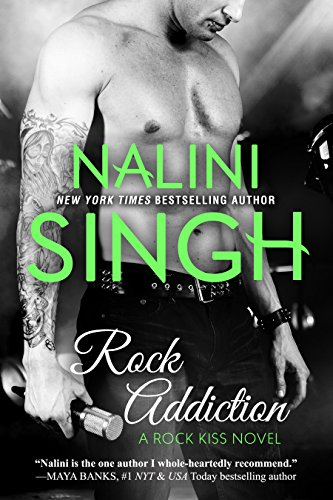 Rock Addiction (Rock Kiss Book 1) by Nalini Singh